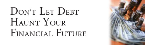 Credit: Don't Let Debt Haunt Your Financial Future...